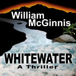 Whitewater: A Thriller by William McGinnis