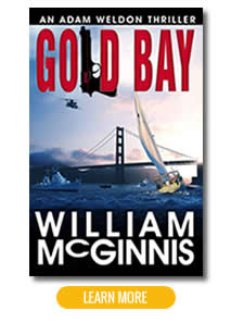 Gold Bay: An Adam Weldon Thriller Novel by William McGinnis